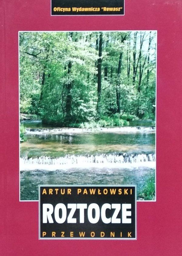 Artur Pawłowski • Roztocze. Przewodnik