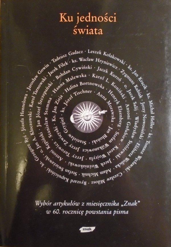 antologia • Ku jedności świata [Elzenberg, Kępiński, Tischner, Stróżewski, Swieżawski, Nowosielski, Miłosz, Gadacz, Heller]