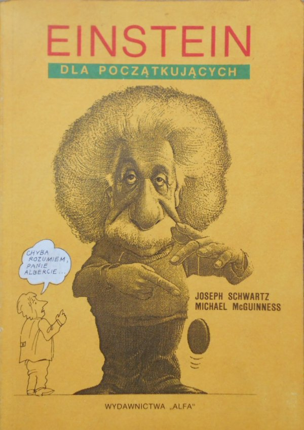 Joseph Schwartz, Michael McGuinness • Einstein dla początkujących