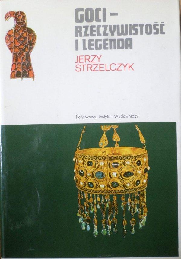 Jerzy Strzelczyk • Goci - legenda i rzeczywistość