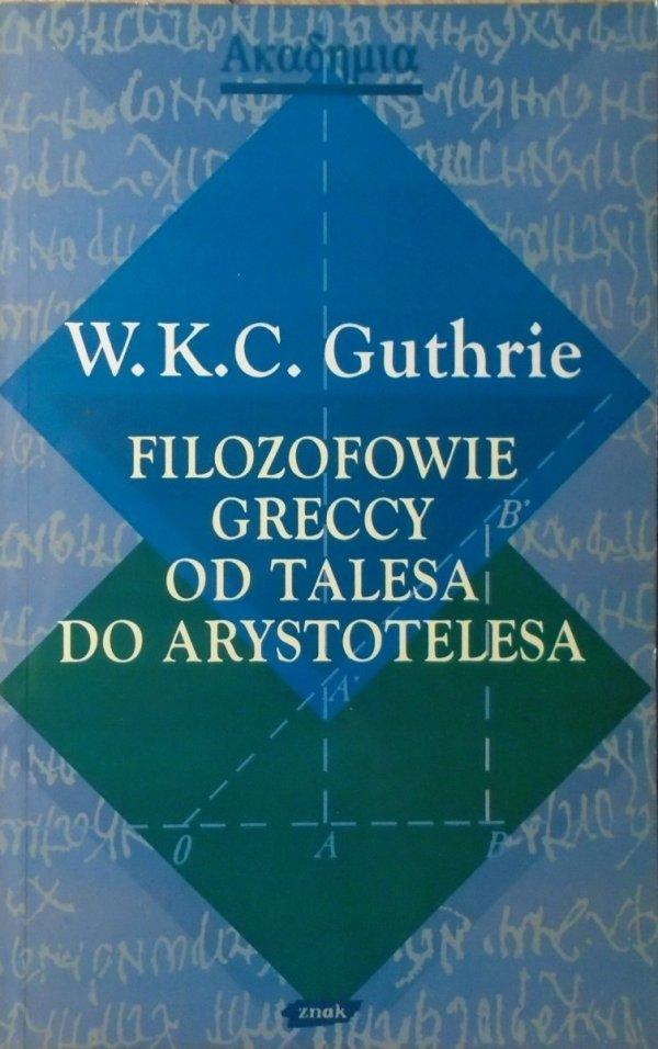 W.K.C. Guthrie • Filozofowie Greccy od Talesa do Arystotelesa