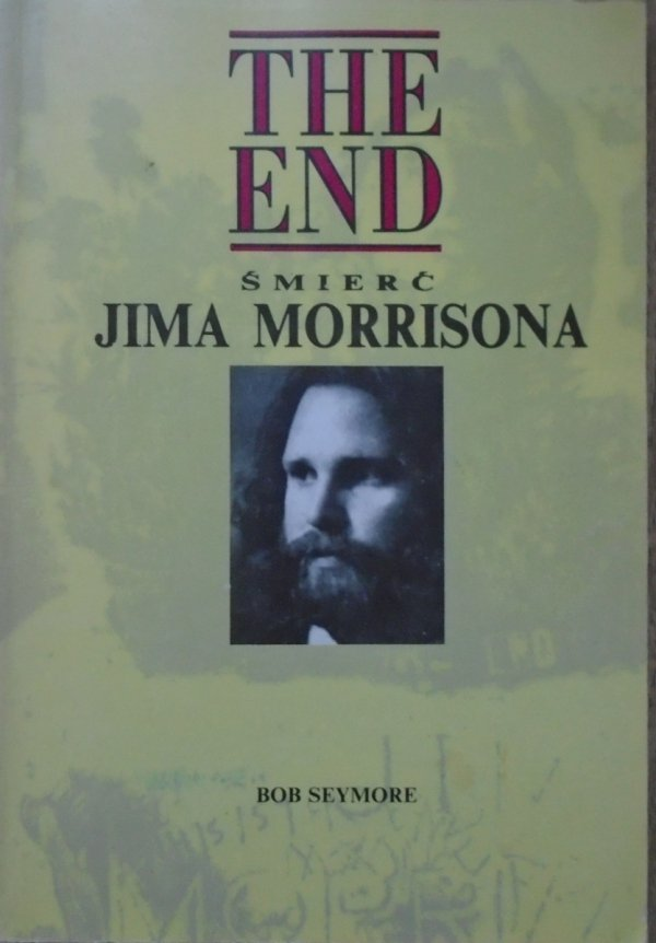 Bob Seymore • The End. Śmierć Jima Morrisona
