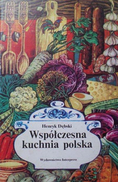 Henryk Dębski • Współczesna kuchnia polska