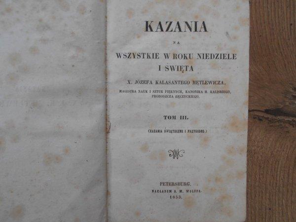 X. Józef Kalasanty Mętlewicz • Kazania na wszystkie w roku niedziele i święta tom III/IV