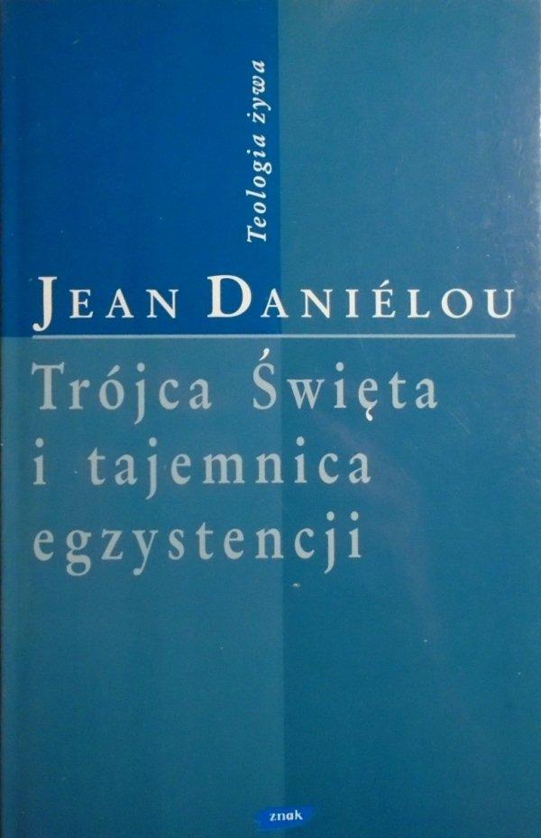 Jean Danielou • Trójca Święta i tajemnica egzystencji [Teologia żywa]