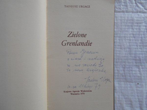 Tadeusz Urgacz • Zielone Grenlandie [dedykacja autora]