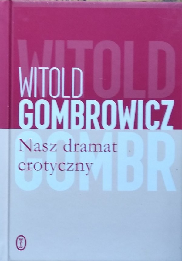 Witold Gombrowicz • Nasz dramat erotyczny