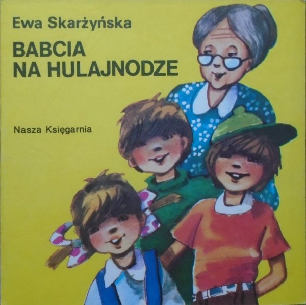Ewa Skarżyńska • Babcia na hulajnodze [Zdzisław Byczek] [Poczytaj mi mamo]