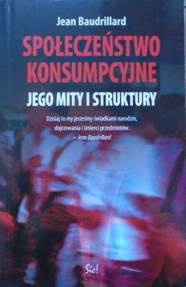 Jean Baudrillard • Społeczeństwo konsumpcyjne, jego mity i struktury
