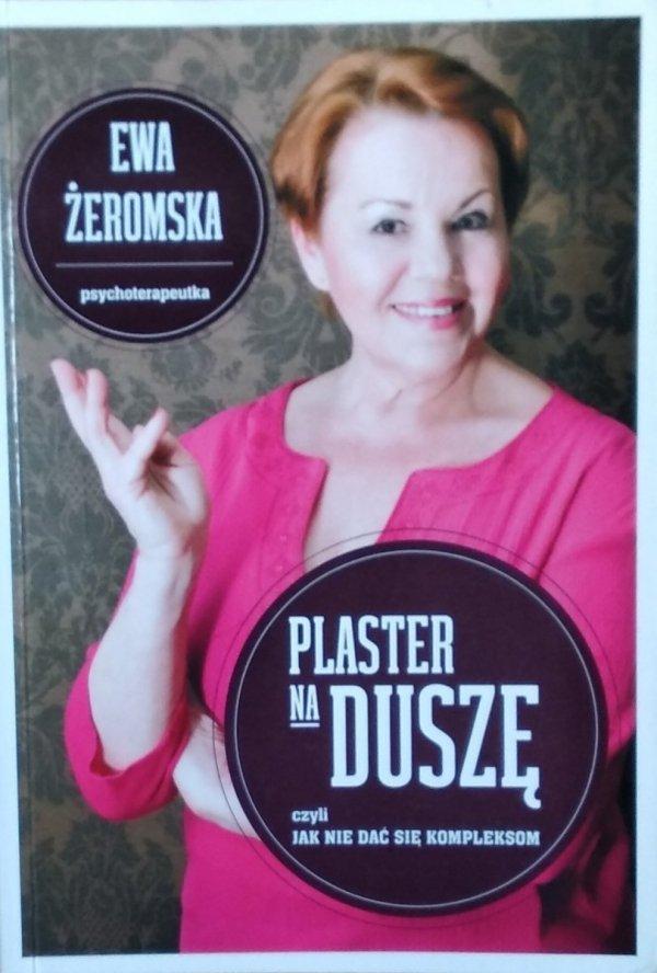 Ewa Żeromska • Plaster na duszę
