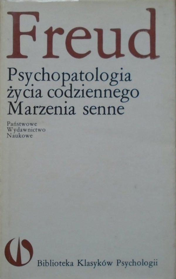 Zygmunt Freud • Psychopatologia życia codziennego. Marzenia senne