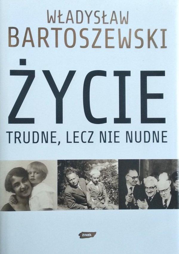 Władysław Bartoszewski • Życie trudne lecz nie nudne