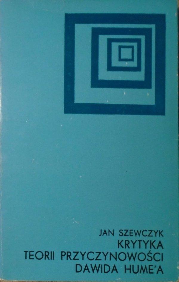 Jan Szewczyk • Krytyka teorii przyczynowości Dawida Hume'a