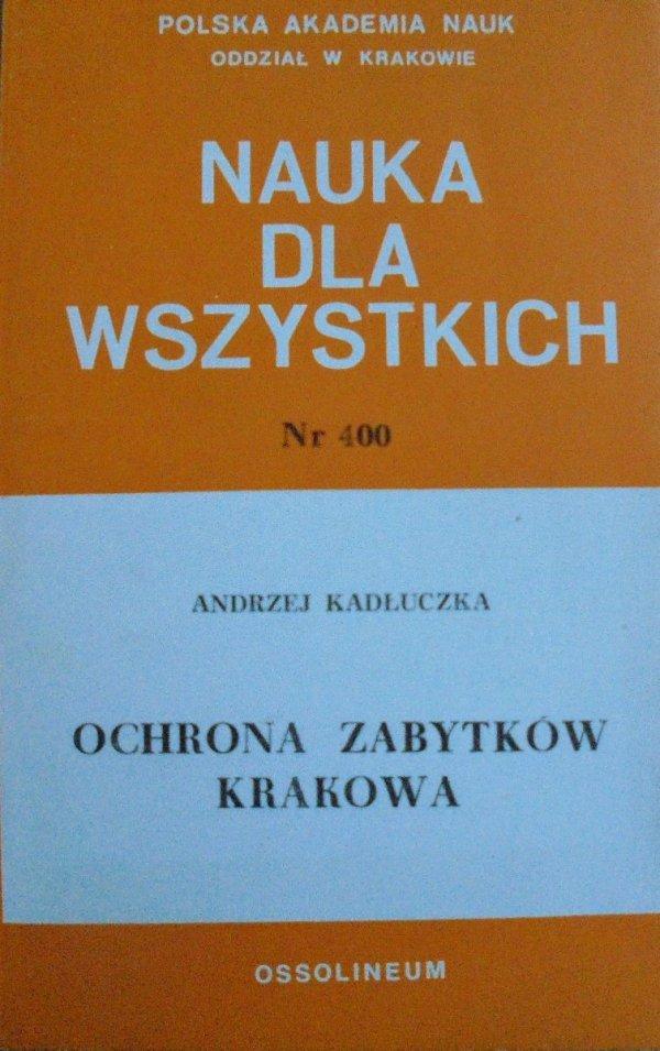 Andrzej Kadłuczka • Ochrona zabytków Krakowa
