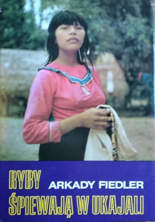 Arkady Fiedler • Ryby śpiewają w Ukajali