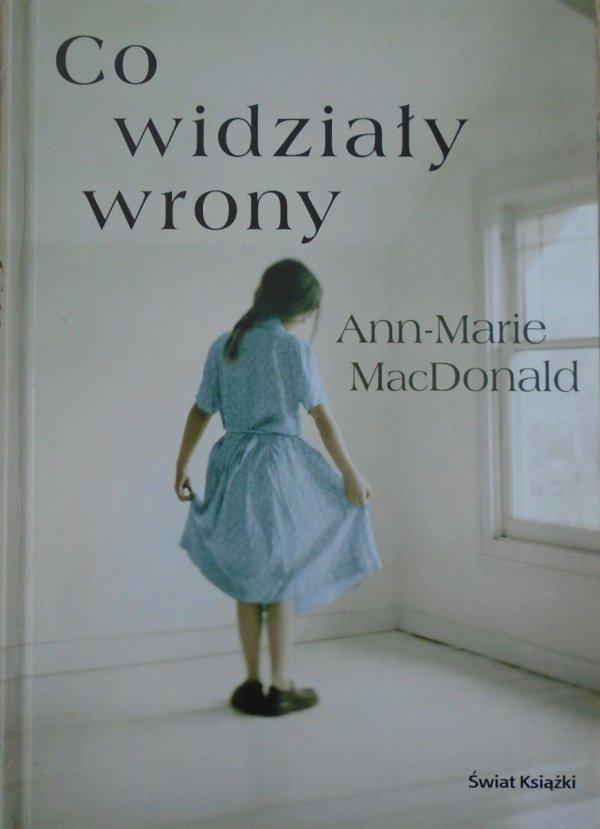 Ann-Marie MacDonald • Co widziały wrony