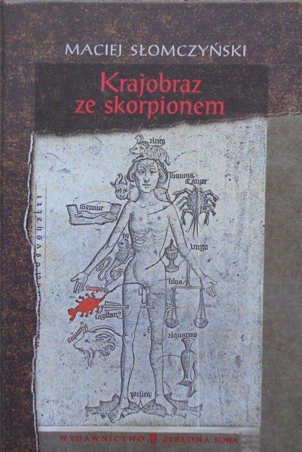 Maciej Słomczyński • Krajobraz ze skorpionem