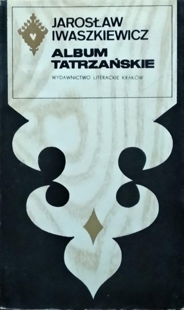 Jarosław Iwaszkiewicz • Album tatrzańskie [Seria Tatrzańska]