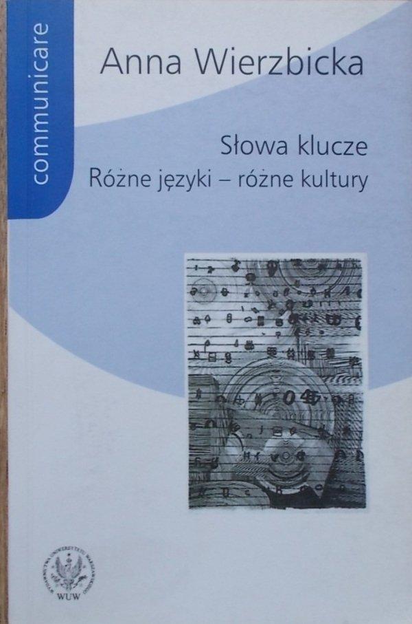 Anna Wierzbicka • Słowa klucze. Różne języki - różne kultury
