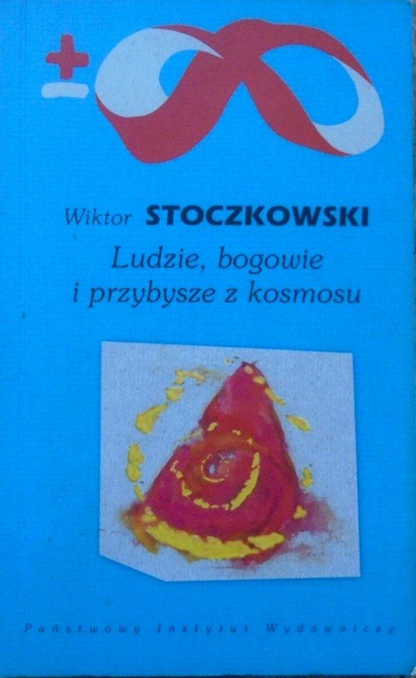 Wiktor Stoczkowski • Ludzie, bogowie i przybysze z kosmosu