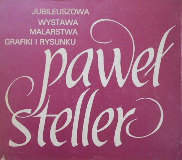 Paweł Steller • Jubileuszowa wystawa malarstwa, grafiki i rysunku