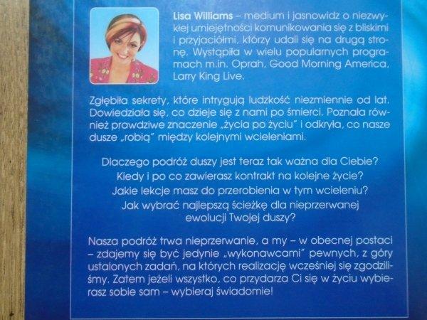 Lisa Williams • Nieśmiertelność duszy. Podróż między wcieleniami