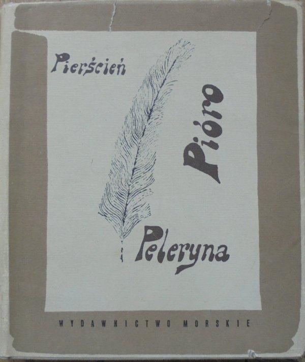 Pierścień, Peleryna, Pióro • Poetyckie nagrody 1959-1966 [Białoszewski, Grochowiak, Harasymowicz, Herbert, Kozioł, Loebl, Zelenay]