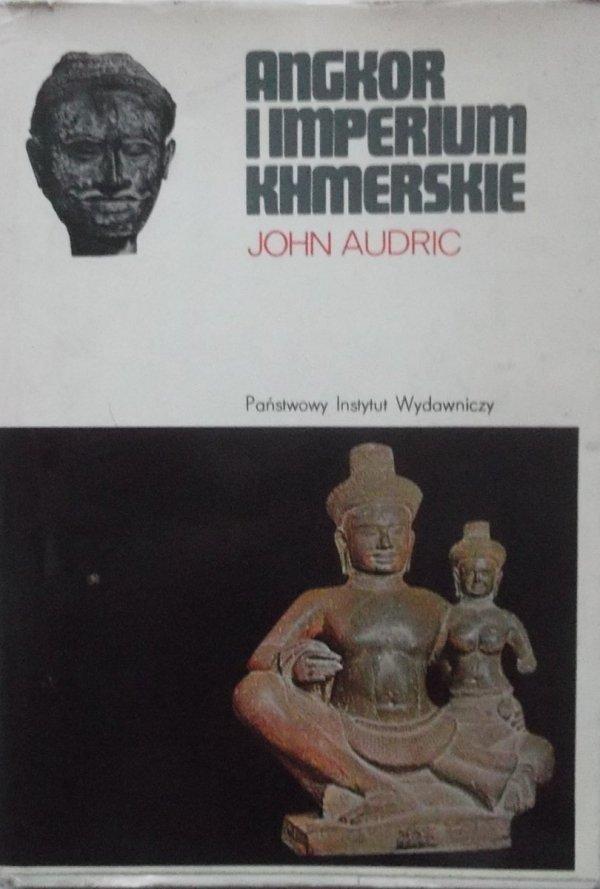 John Audric • Angkor i imperium khmerskie