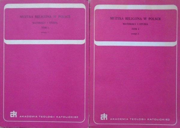 materiały i studia • Muzyka religijna w Polsce tom 1 [komplet]