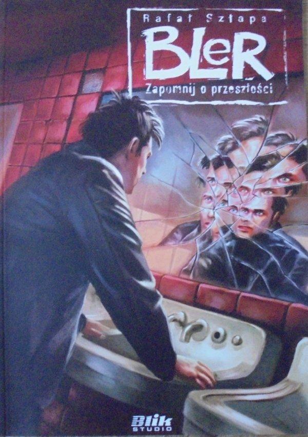 Rafał Szłapa • Bler tom 2. Zapomnij o przeszłości