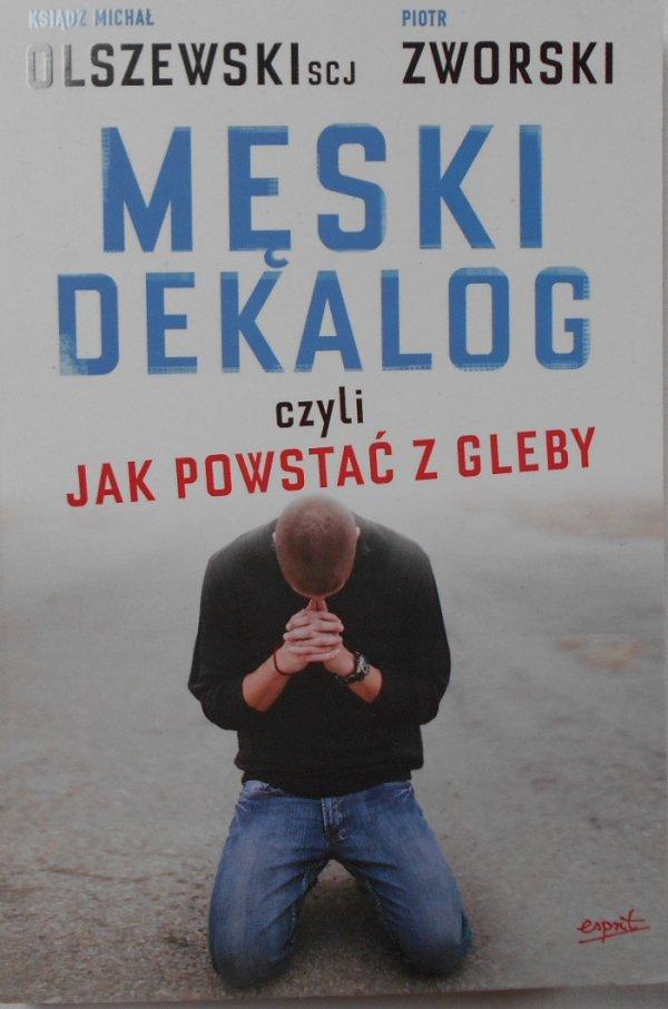 Olszewski Zworski • Męski dekalog czyli jak powstać z gleby