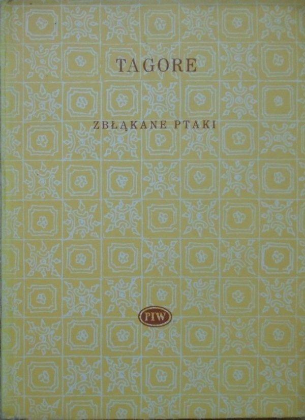 Rabindranath Tagore Zbłąkane ptaki oraz inne poezje [Biblioteka Poetów]