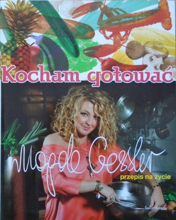 Magda Gessler • Kocham gotować. Przepis na życie