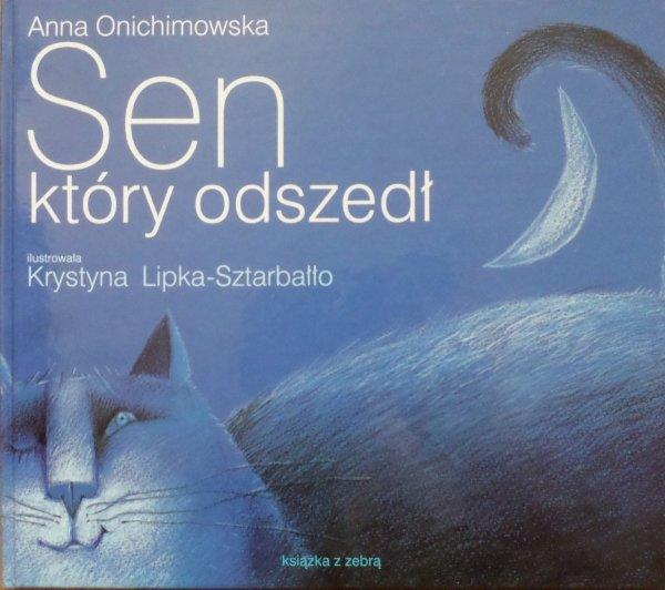 Anna Onichimowska • Sen, który odszedł