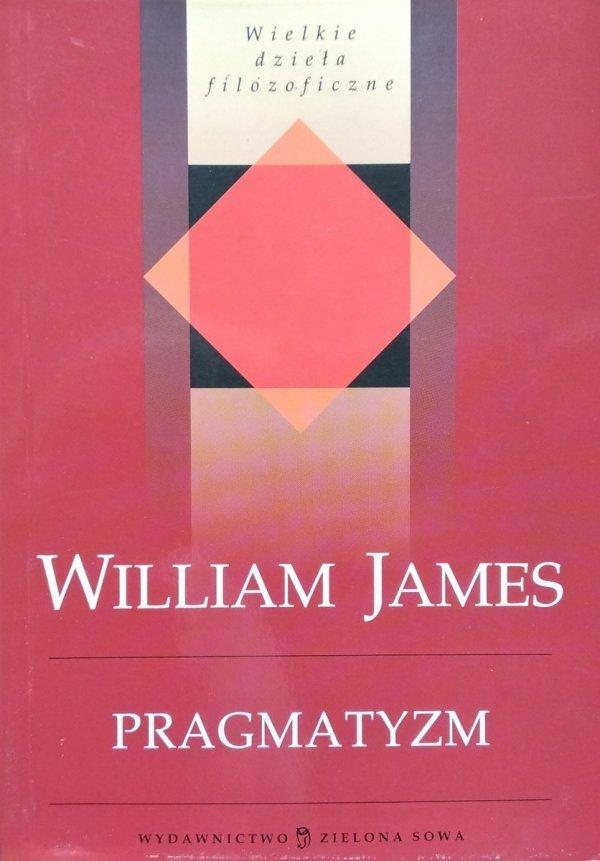 William James • Pragmatyzm
