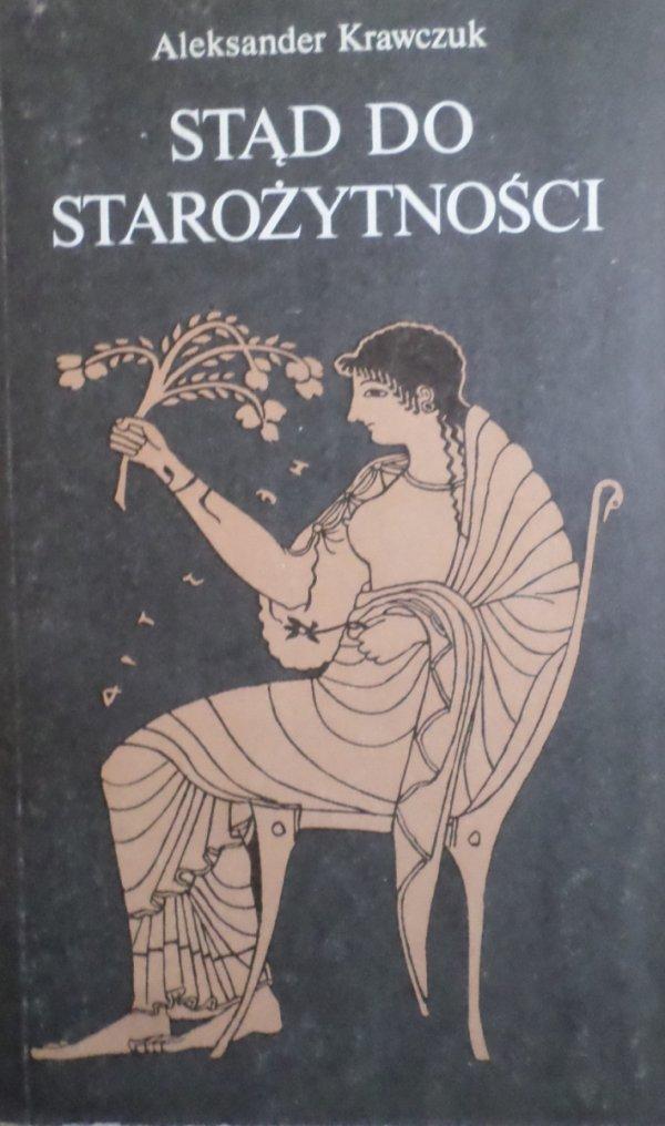Aleksander Krawczuk • Stąd do starożytności