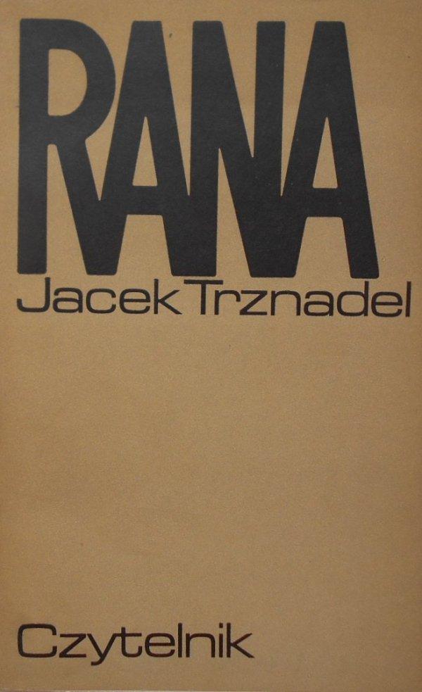 Jacek Trznadel • Rana