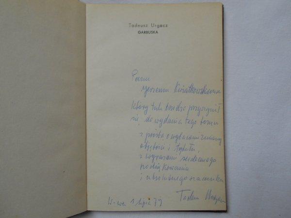Tadeusz Urgacz • Garbuska [dedykacja autora]