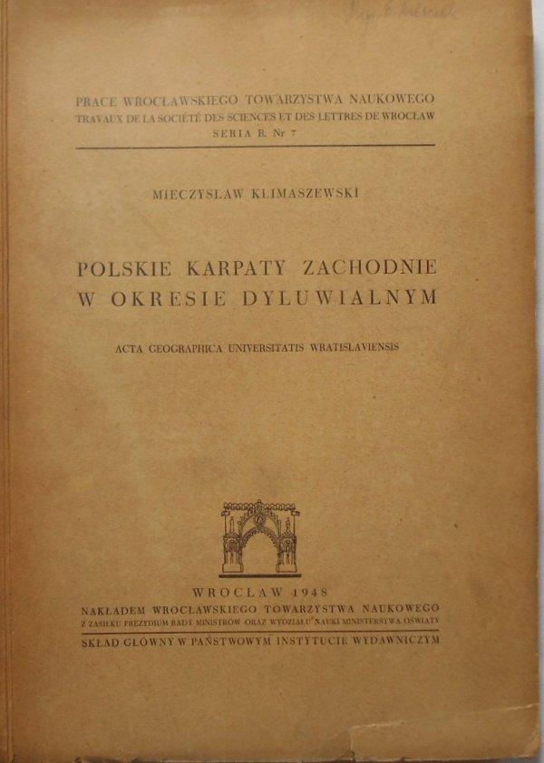 Mieczysław Klimaszewski • Polskie Karpaty Zachodnie w okresie dyluwialnym
