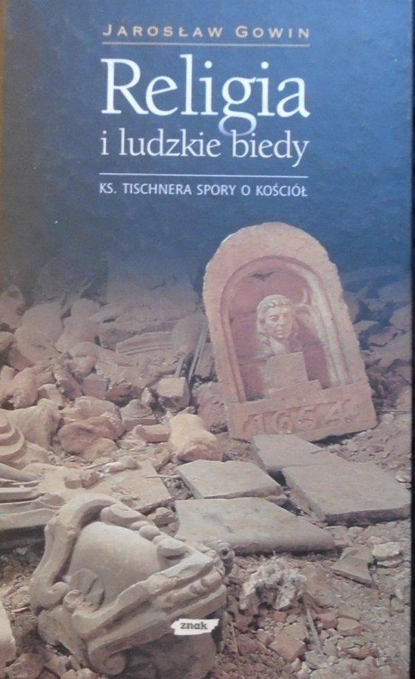 Jarosław Gowin • Religia i ludzkie biedy. Ks. Tischnera spory o kościół