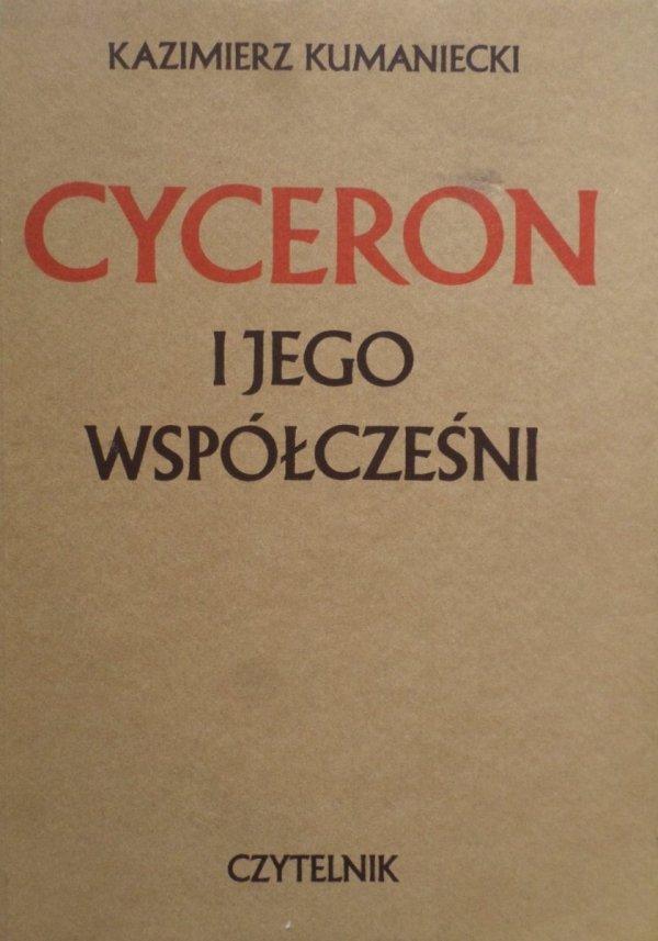 Kazimierz Kumaniecki • Cyceron i jego współcześni