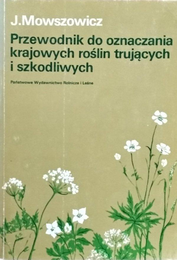 Jakub Mowszowicz • Przewodnik do oznaczania krajowych roślin trujących i szkodliwych
