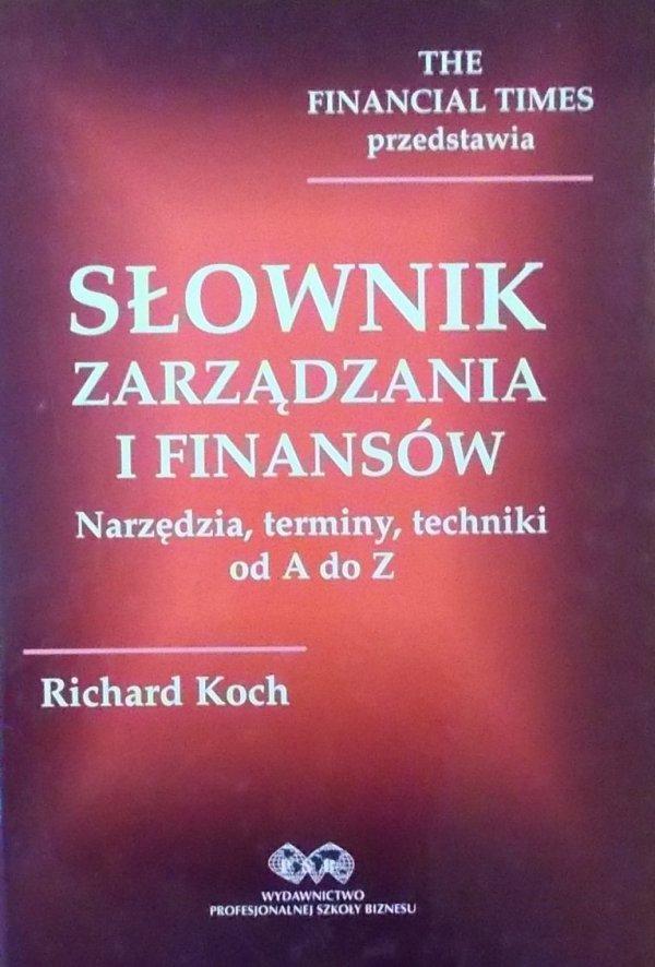 Richard Koch • Słownik zarządzania i finansów. Narzędzia, terminy, techniki od A do Z