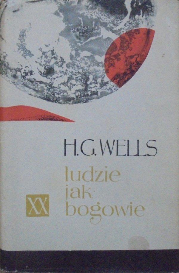 Herbert George Wells • Ludzie jak bogowie [Powieści XX wieku]