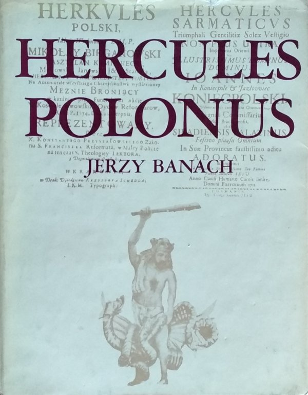 Jerzy Banach • Hercules Polonus. Studium z ikonografii sztuki nowożytnej