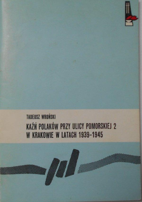Tadeusz Wroński • Kaźń Polaków przy ulicy Pomorskiej 2 w Krakowie w latach 1939-1945