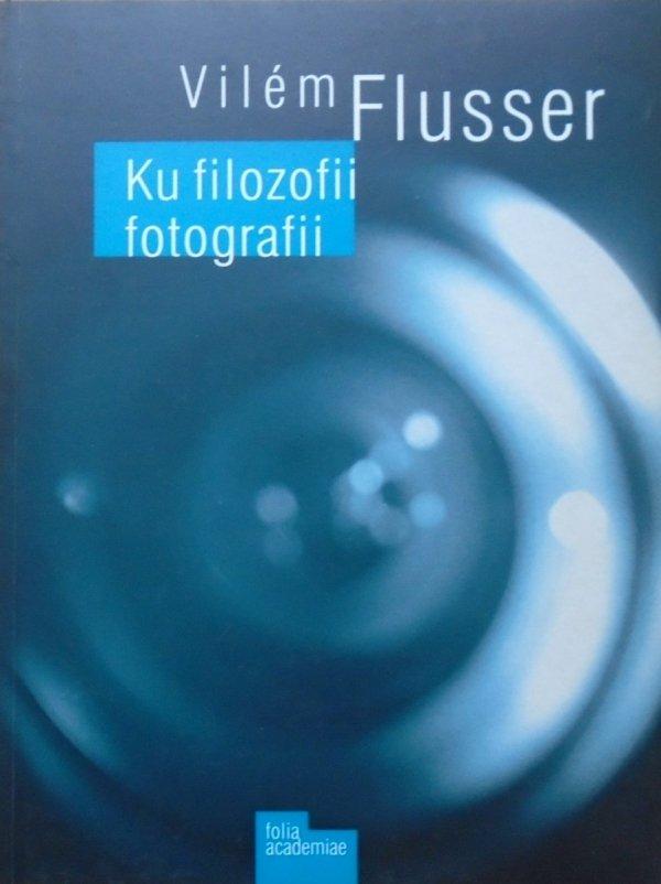 Vilem Flusser • Ku filozofii fotografii