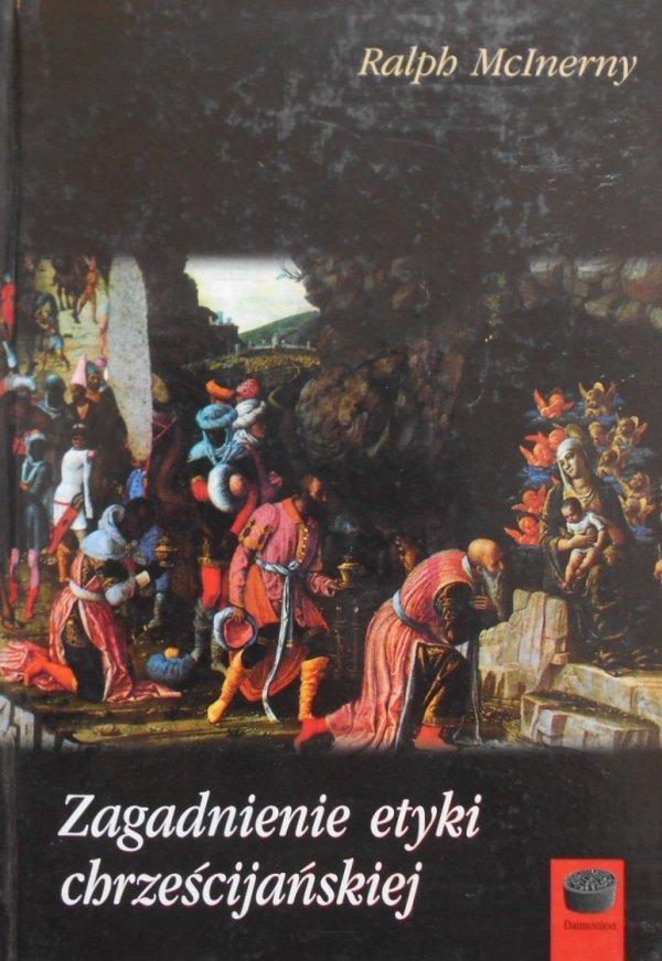 Ralph McInerny • Zagadnienie etyki chrześcijańskiej