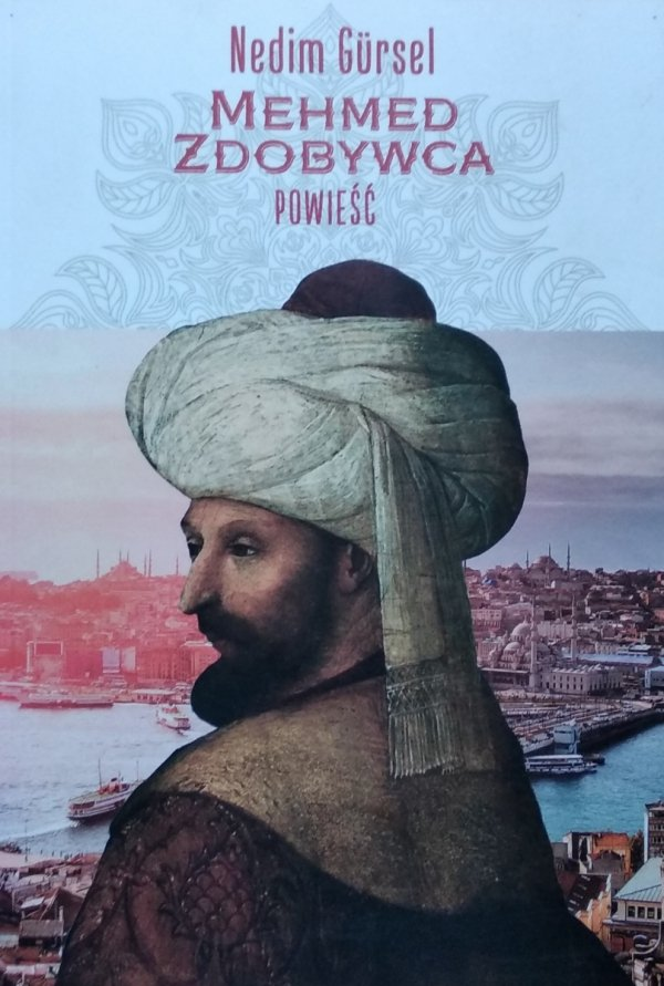 Nedim Gursel • Mehmed Zdobywca