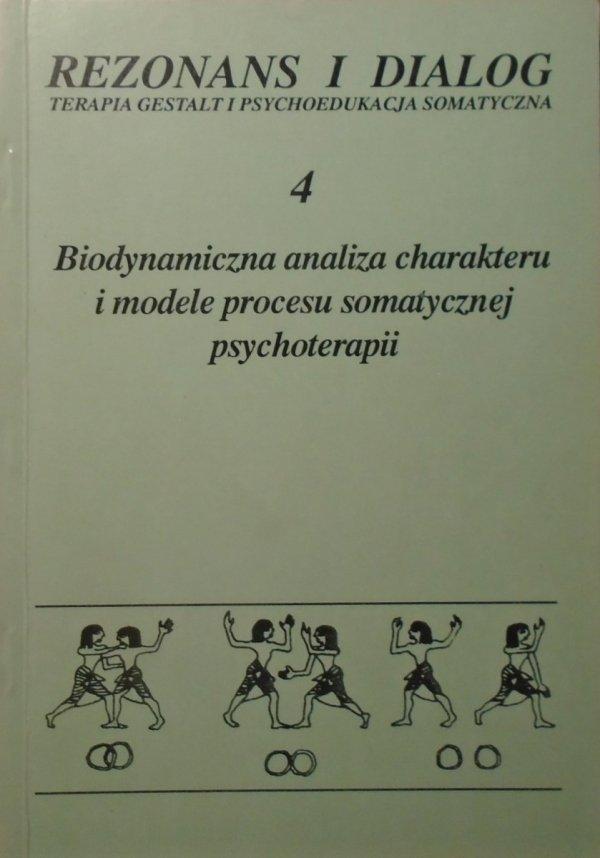 Rezonans i dialog 4 • Biodynamiczna analiza charakteru i modele procesu somatycznej psychoterapii